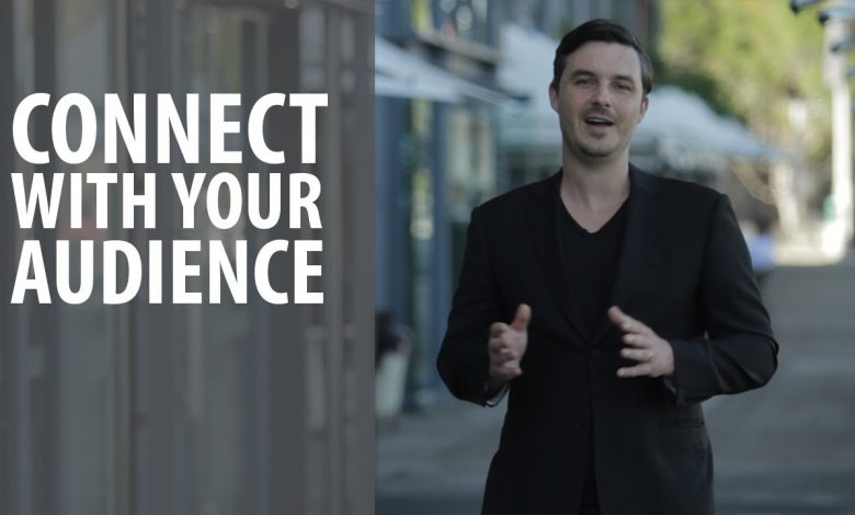 Top Tips to Help You Connect Better With Your Audience