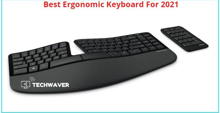 Best Ergonomic Keyboard For 2021