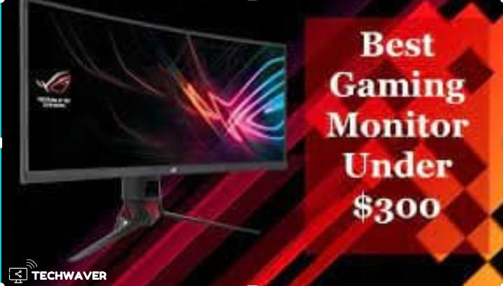 Best gaming monitor under 300$