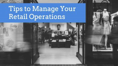 Photo of Retail Store Operations – How To Keep Your Store Running Smoothly