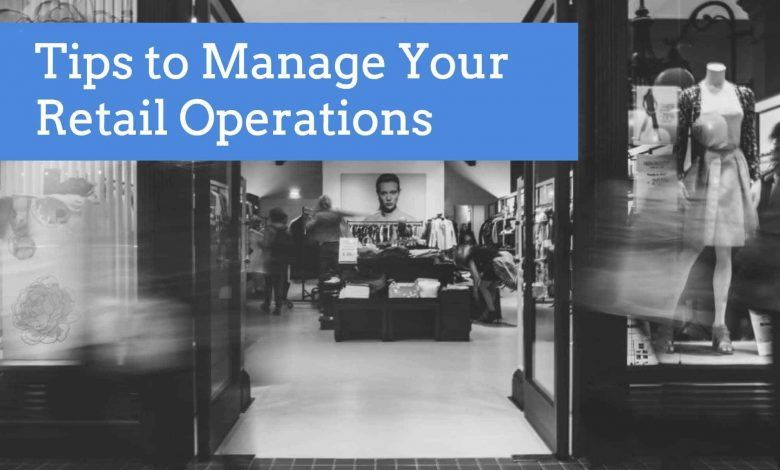 Retail Store Operations - How To Keep Your Store Running Smoothly