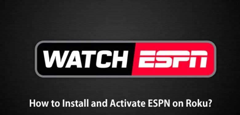 How to install and activate ESPN on Roku